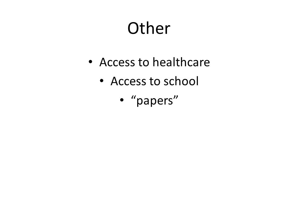 Other Access to healthcare Access to school papers