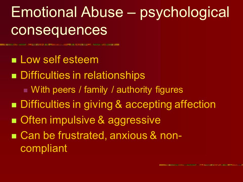 Emotional Abuse Often difficult to spot All abuse involves some emotional abuse Few children on register because of E.A alone