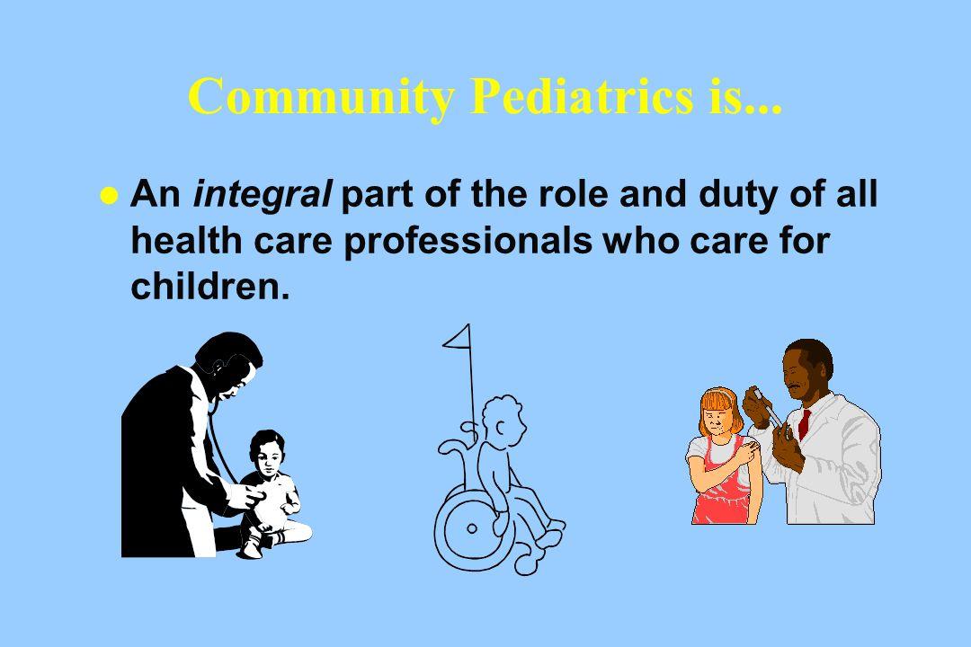 Community Pediatrics is...