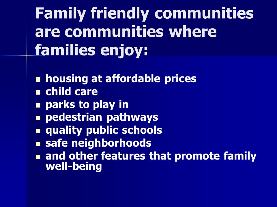 Attitudes: Families Are Important To Communities Families are important to growth, sustainability, and diversity.