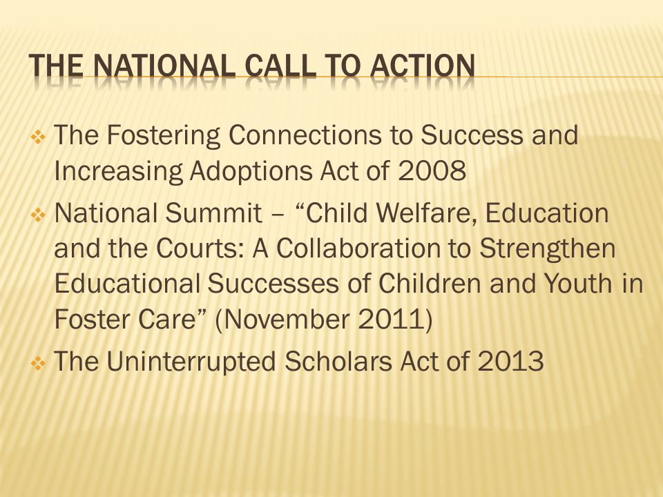 " The Fostering Connections to Success and Increasing Adoptions Act of 2008  National Summit – ""Child Welfare, Education and the Courts: A Collaborat"