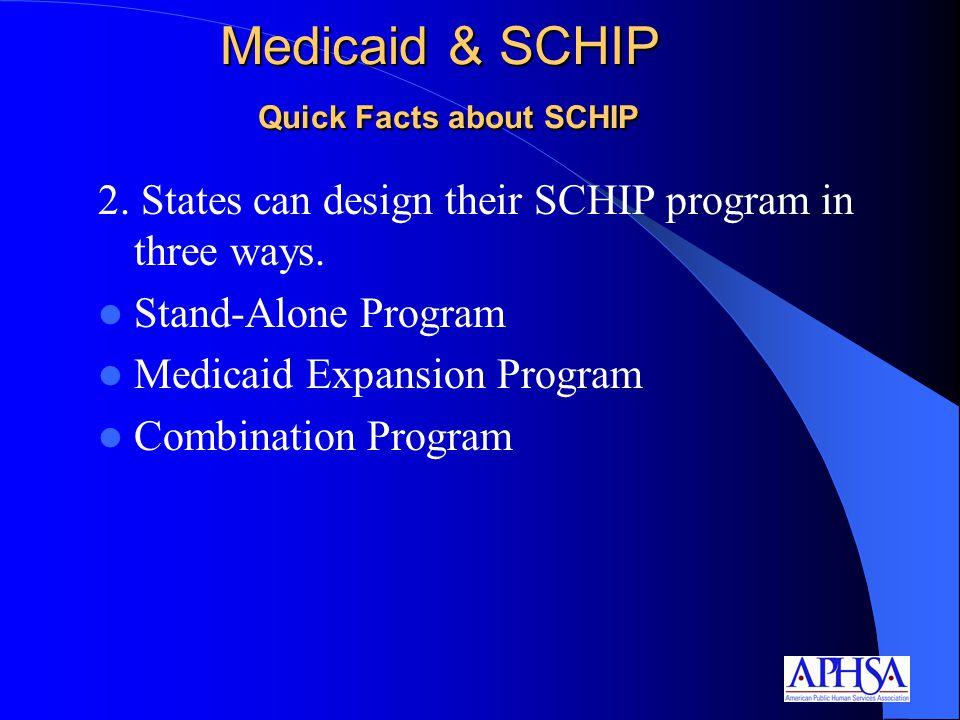 2. States can design their SCHIP program in three ways.