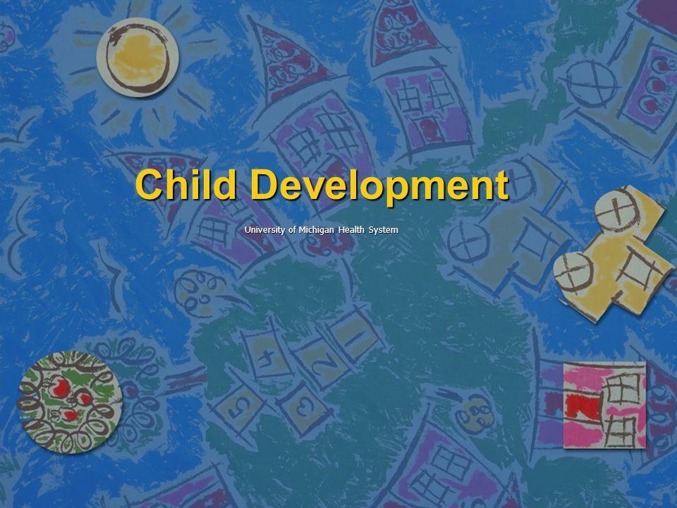 Child Development University of Michigan Health System