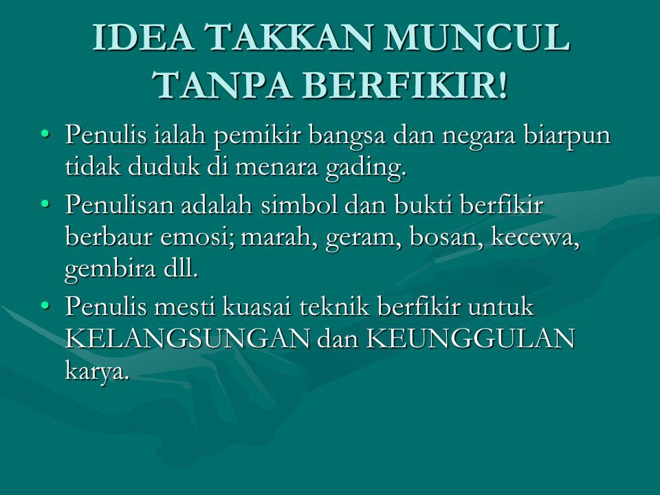 IDEA TAKKAN MUNCUL TANPA BERFIKIR.