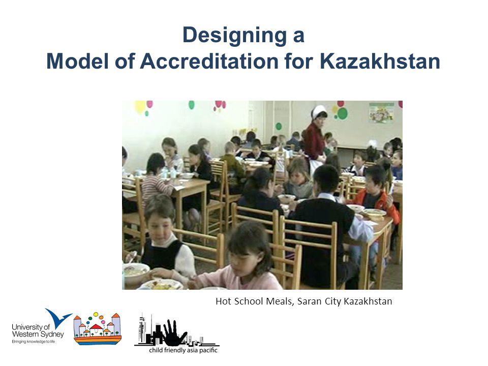 Hot School Meals, Saran City Kazakhstan Designing a Model of Accreditation for Kazakhstan