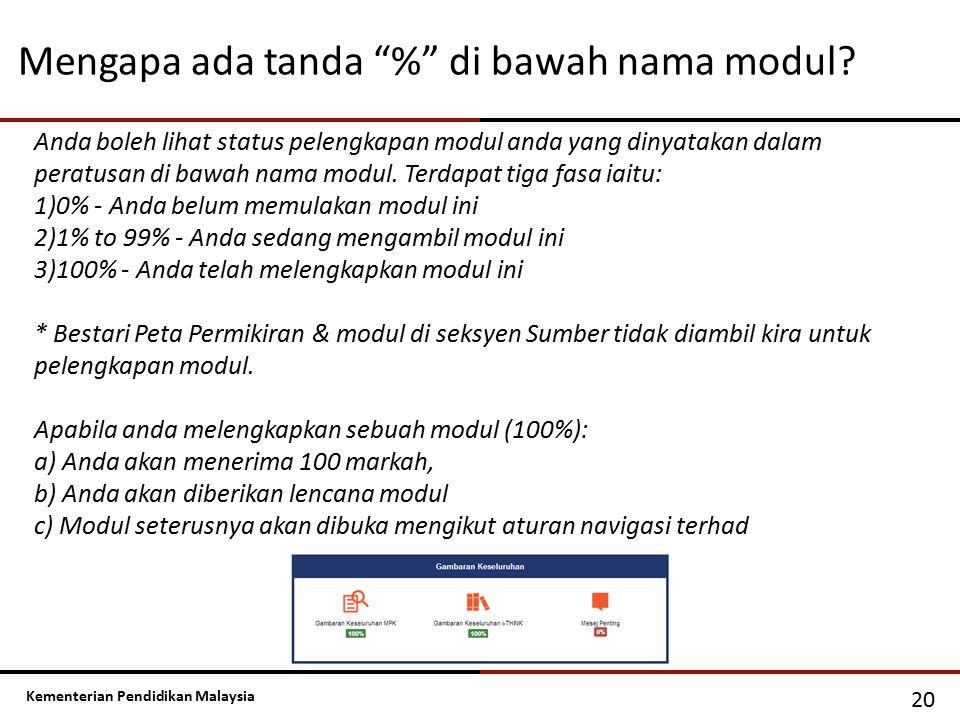 """Kementerian Pendidikan Malaysia Mengapa ada tanda """"%"""" di bawah nama modul? 20 Anda boleh lihat status pelengkapan modul anda yang dinyatakan dalam per"""
