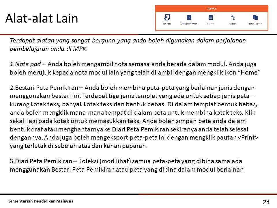 Kementerian Pendidikan Malaysia Alat-alat Lain 24 Terdapat alatan yang sangat berguna yang anda boleh digunakan dalam perjalanan pembelajaran anda di