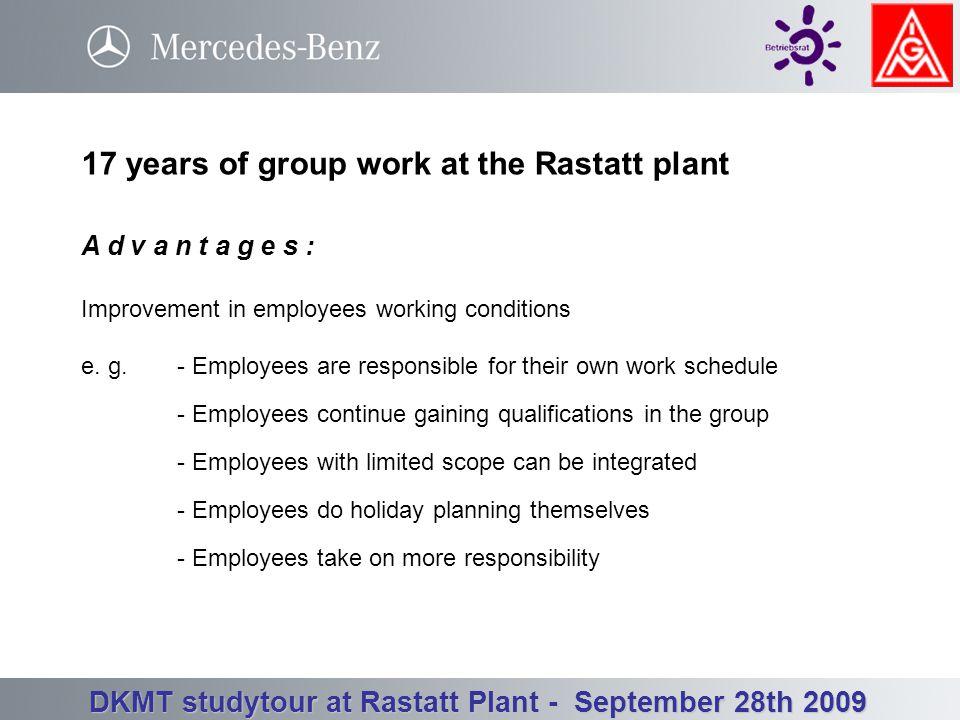 Betriebsrat Werk Rastatt - Betriebsversammlung 3. Quartal 23.09.2008 DKMT studytour at Rastatt Plant - September 28th 2009 Rules that apply to group w