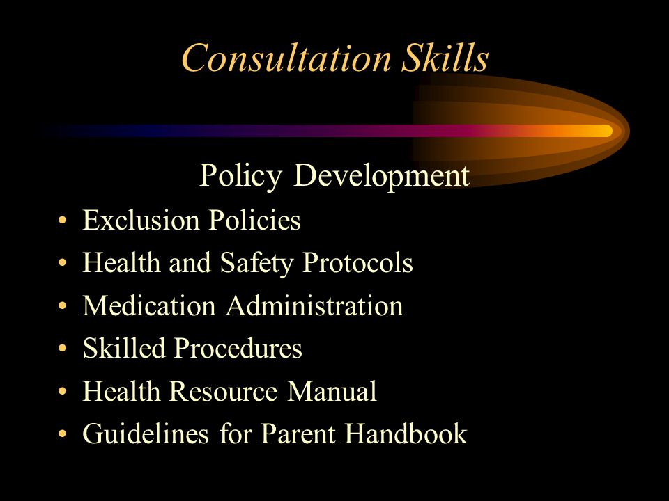 Consultation Skills Identifying Illness and Disease Standard action plans- asthma, diabetes, allergies, sickle cell anemia, epilepsy Inservice Education Parent meetings Health information and newsletters