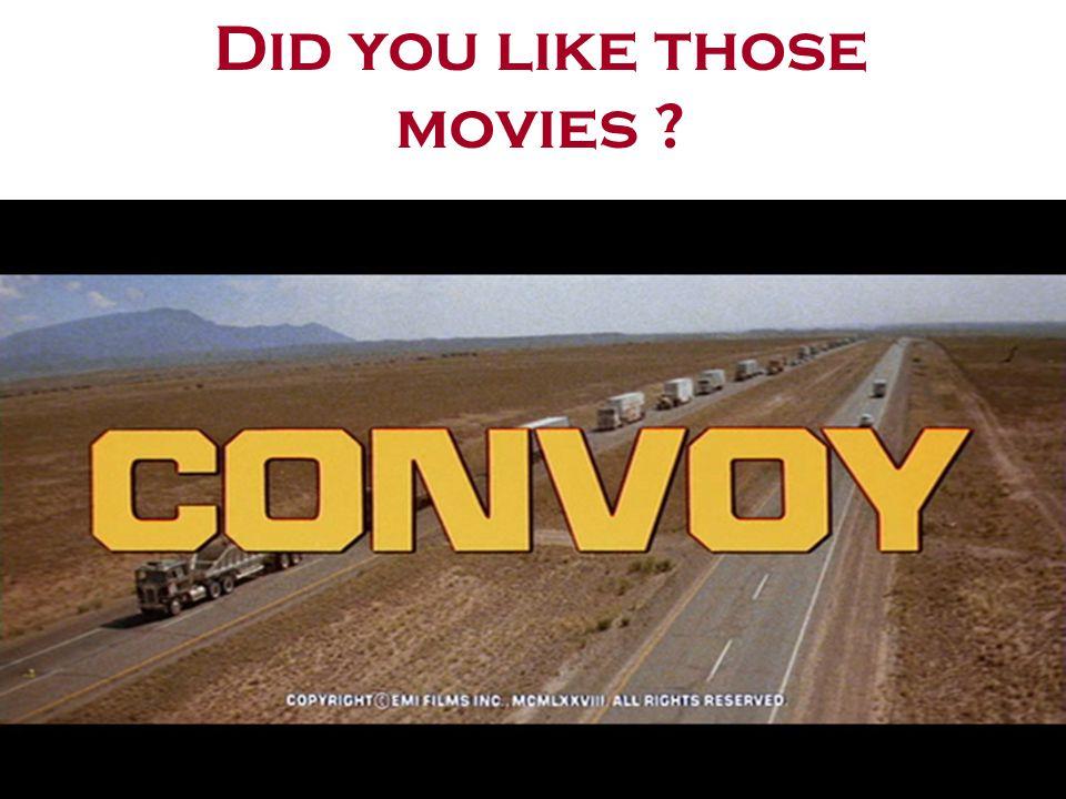Did you like those movies