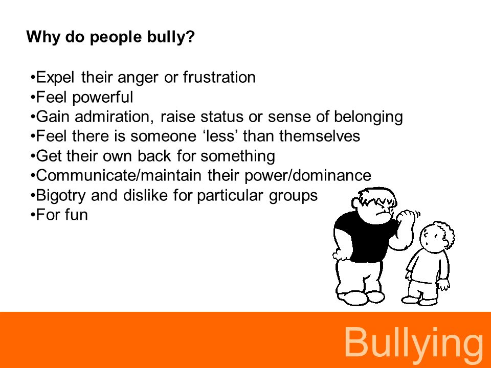 Bullying First, discourage your child from using bullying behaviour at home or elsewhere.