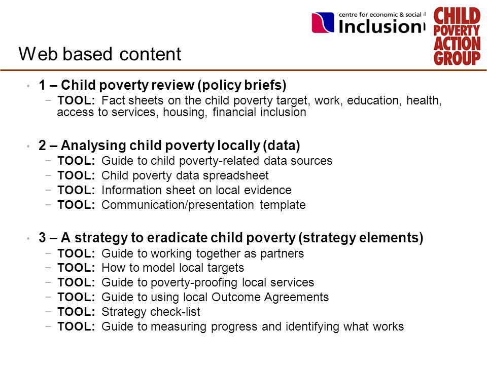 Web based content 1 – Child poverty review (policy briefs) −TOOL: Fact sheets on the child poverty target, work, education, health, access to services