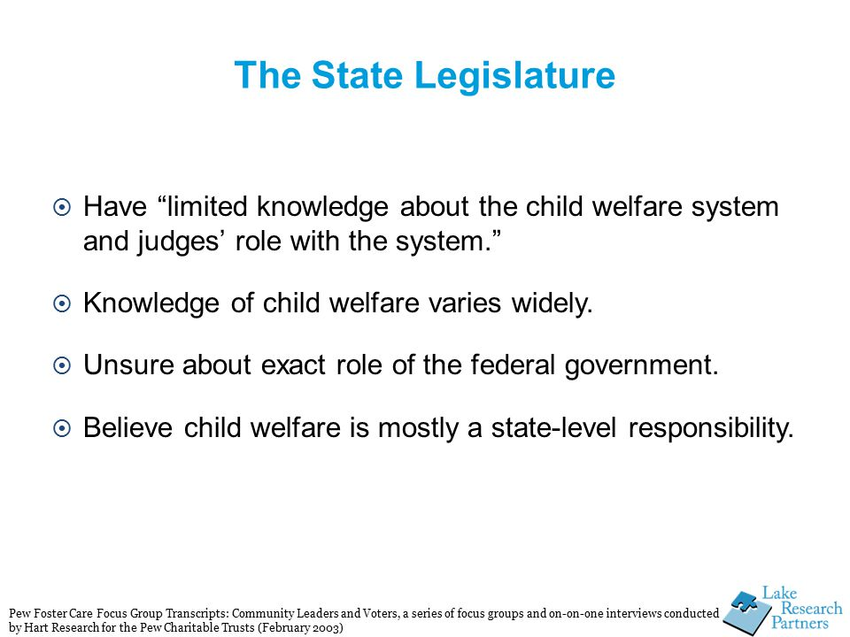  Have limited knowledge about the child welfare system and judges' role with the system.  Knowledge of child welfare varies widely.