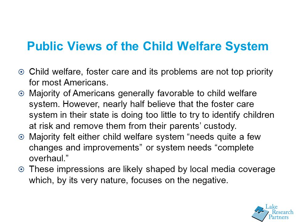  Child welfare, foster care and its problems are not top priority for most Americans.