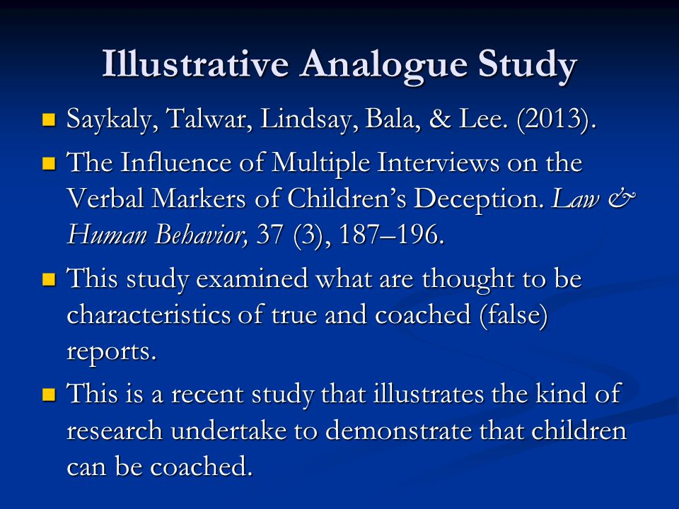 Illustrative Analogue Study Saykaly, Talwar, Lindsay, Bala, & Lee. (2013). Saykaly, Talwar, Lindsay, Bala, & Lee. (2013). The Influence of Multiple In