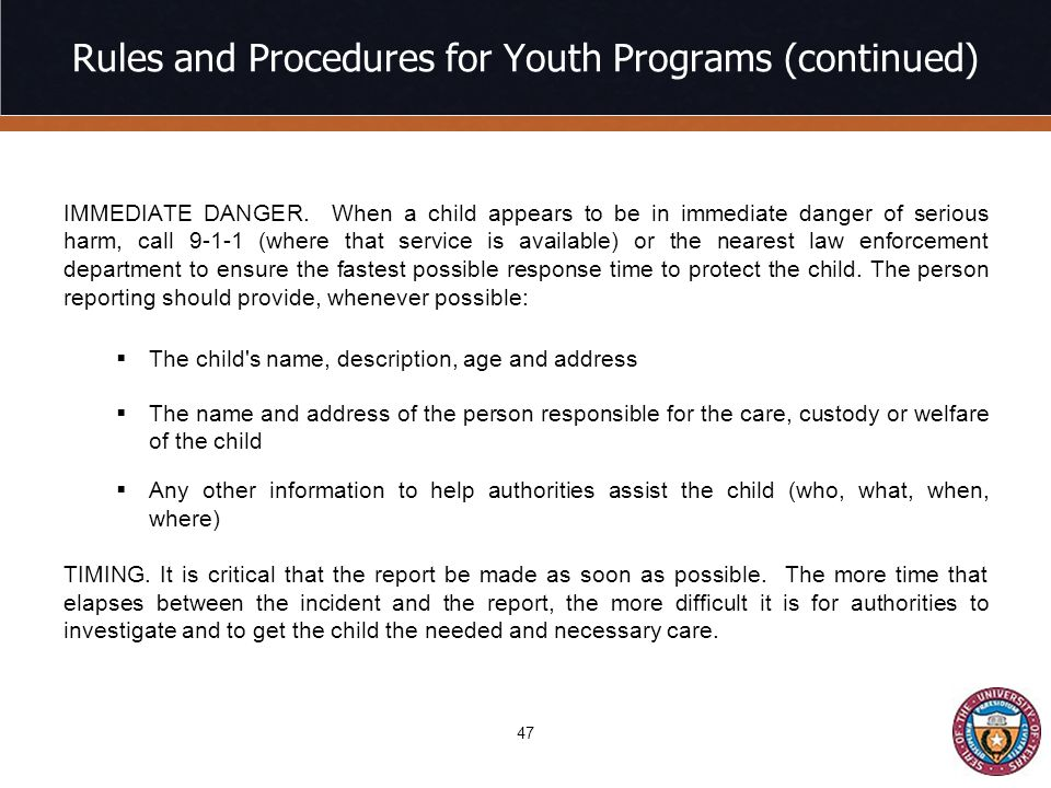 Rules and Procedures for Youth Programs (continued) IMMEDIATE DANGER.