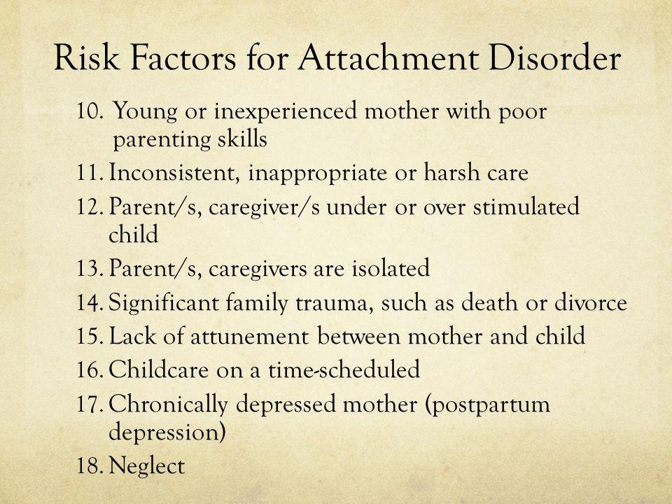 Risk Factors for Attachment Disorder 10.