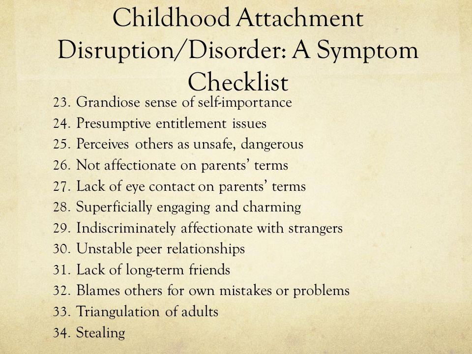 Childhood Attachment Disruption/Disorder: A Symptom Checklist 23.