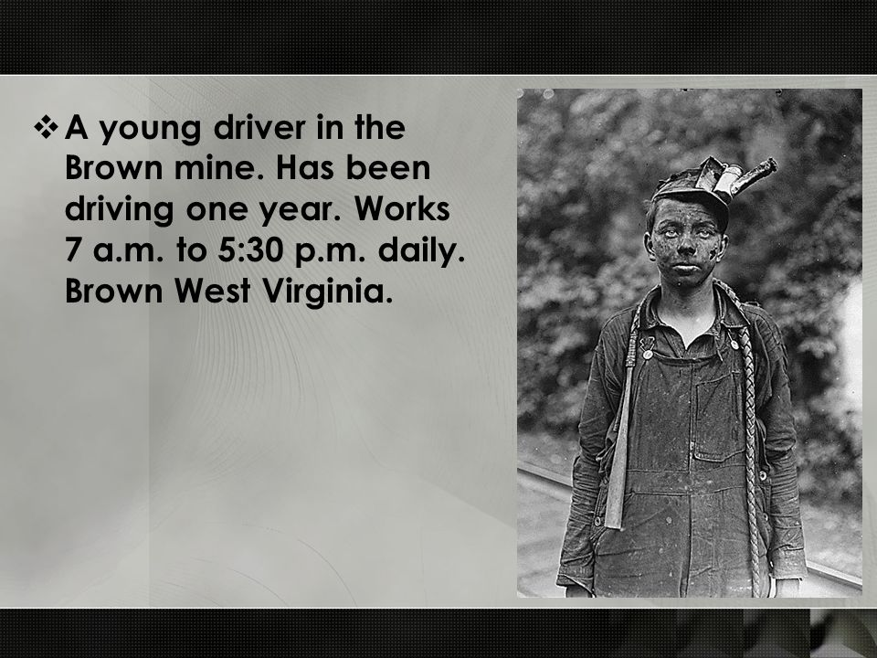  A young driver in the Brown mine. Has been driving one year.