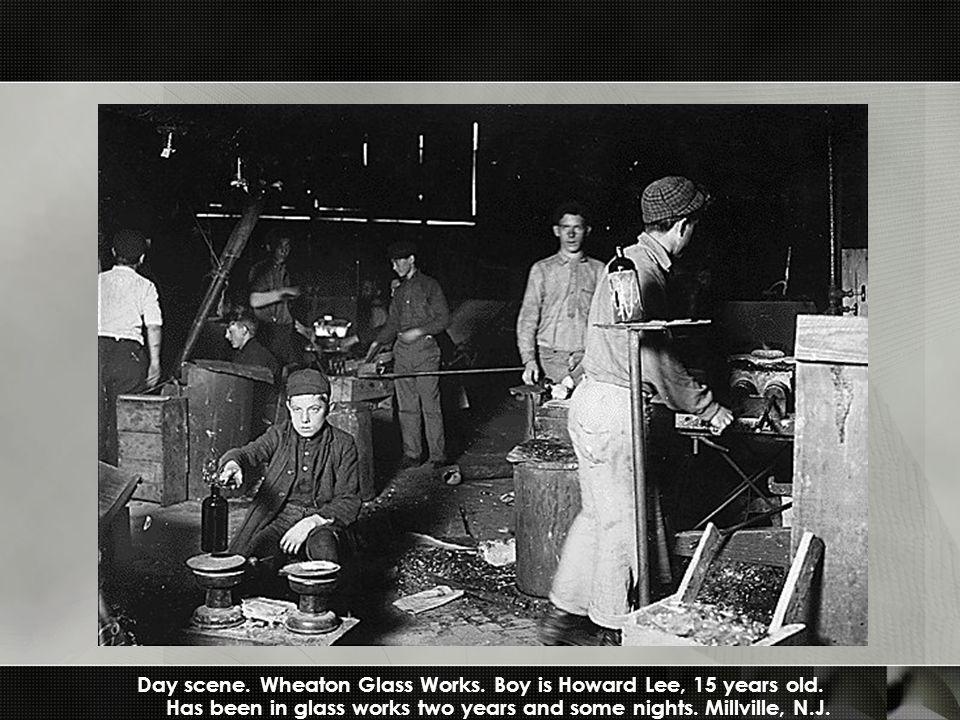 Day scene. Wheaton Glass Works. Boy is Howard Lee, 15 years old.
