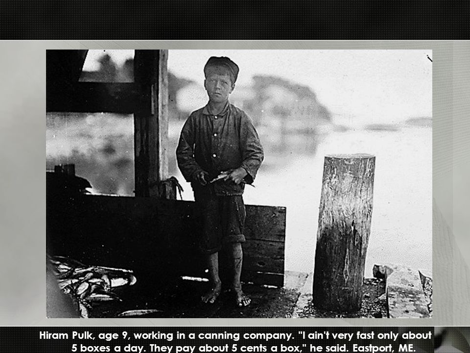 Hiram Pulk, age 9, working in a canning company. I ain t very fast only about 5 boxes a day.