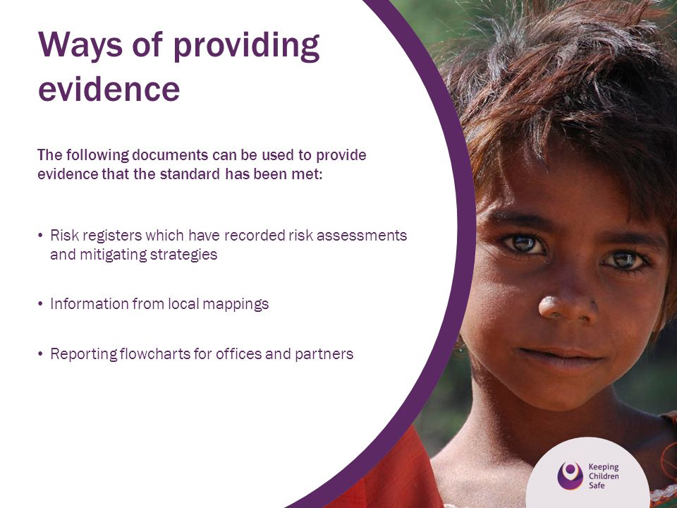 Ways of providing evidence The following documents can be used to provide evidence that the standard has been met: Risk registers which have recorded