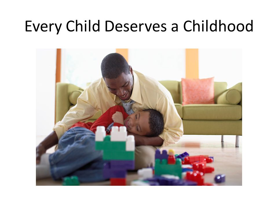 Every Child Deserves a Childhood