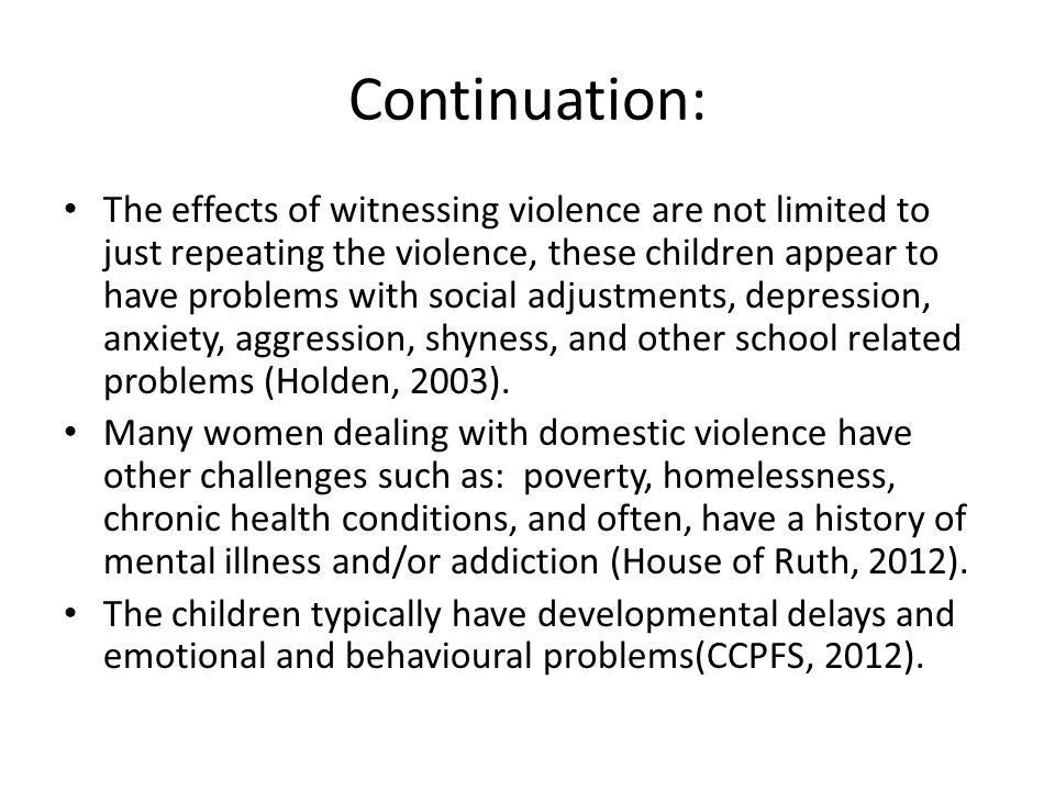 Continuation: The effects of witnessing violence are not limited to just repeating the violence, these children appear to have problems with social ad