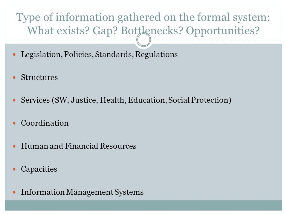 Type of information gathered on the formal system: What exists.