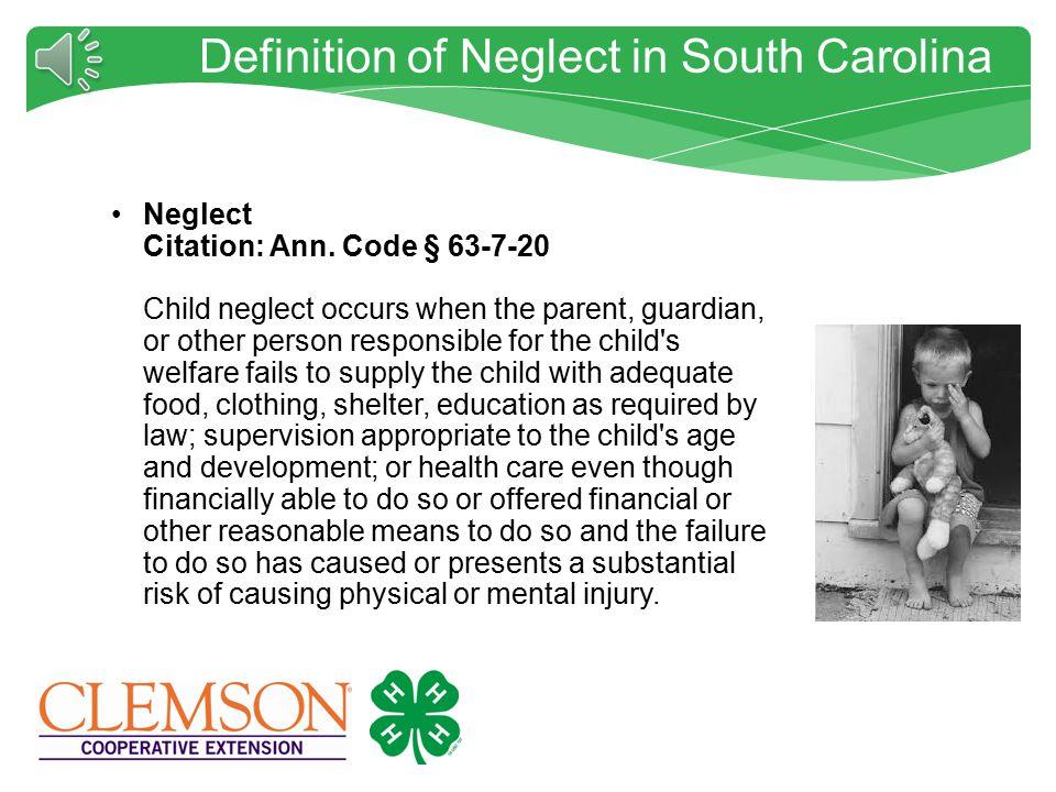 Definition of Neglect in South Carolina Neglect Citation: Ann.