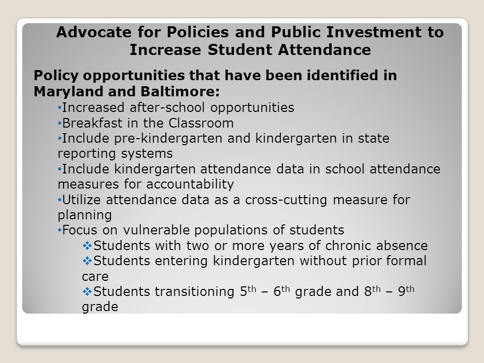 Policy opportunities that have been identified in Maryland and Baltimore: Increased after-school opportunities Breakfast in the Classroom Include pre-