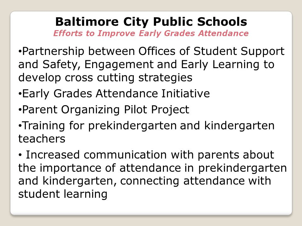 Partnership between Offices of Student Support and Safety, Engagement and Early Learning to develop cross cutting strategies Early Grades Attendance I