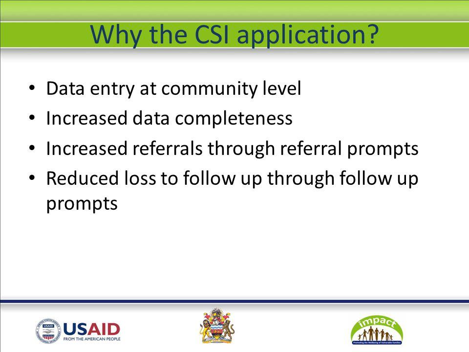 Why the CSI application.