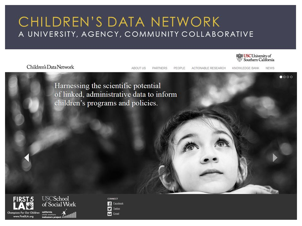 CHILDREN'S DATA NETWORK A UNIVERSITY, AGENCY, COMMUNITY COLLABORATIVE