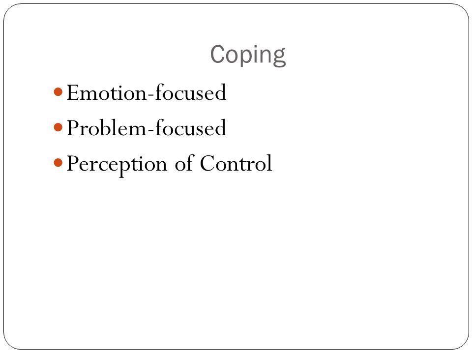 Coping Emotion-focused Problem-focused Perception of Control