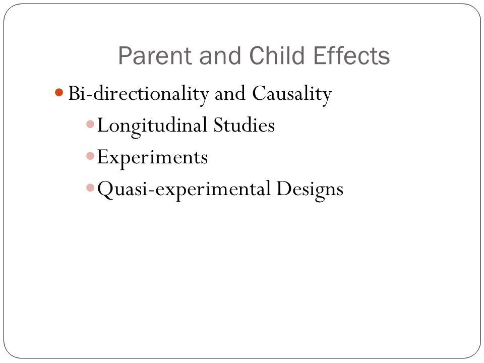 Bi-directionality and Causality Longitudinal Studies Experiments Quasi-experimental Designs