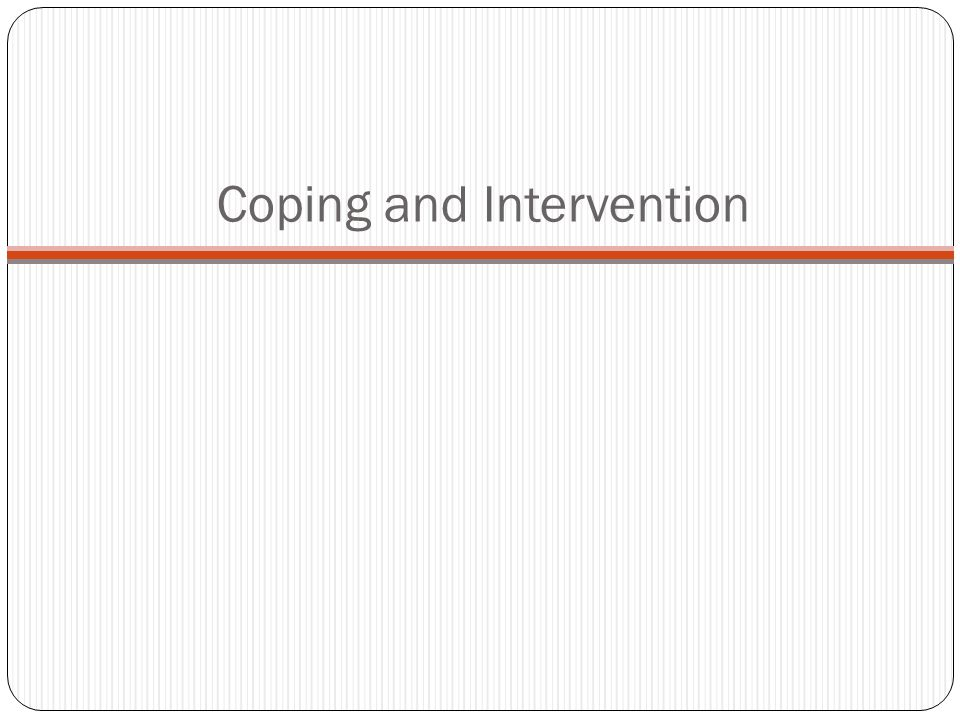 Coping and Intervention