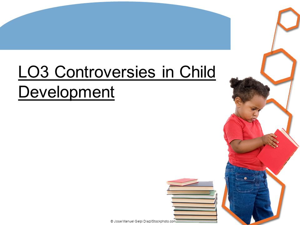 Three Controversies in Child Development (1) Nature/Nurture Controversy Age old debate of which is more influential in development… – Nature (heredity) Do we come preprogrammed to be what we become regardless of where, by whom, and how we are raised.