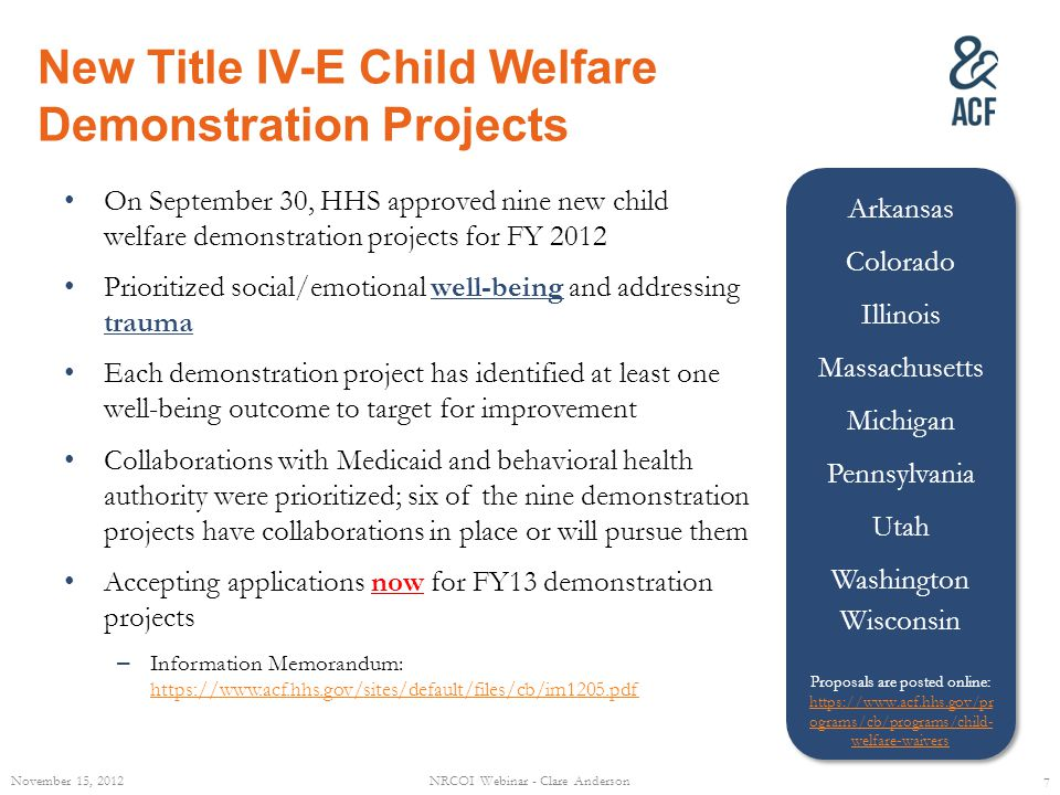 New Title IV-E Child Welfare Demonstration Projects On September 30, HHS approved nine new child welfare demonstration projects for FY 2012 Prioritize