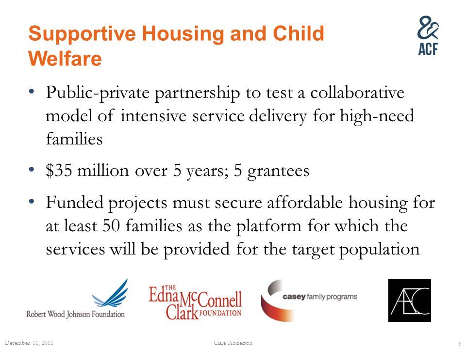 Supportive Housing and Child Welfare Public-private partnership to test a collaborative model of intensive service delivery for high-need families $35