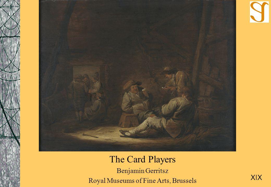 The Card Players Benjamin Gerritsz Royal Museums of Fine Arts, Brussels XIX