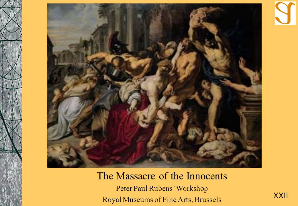 The Massacre of the Innocents Peter Paul Rubens' Workshop Royal Museums of Fine Arts, Brussels XXII