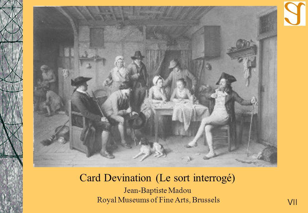 Card Devination (Le sort interrogé) Jean-Baptiste Madou Royal Museums of Fine Arts, Brussels VII