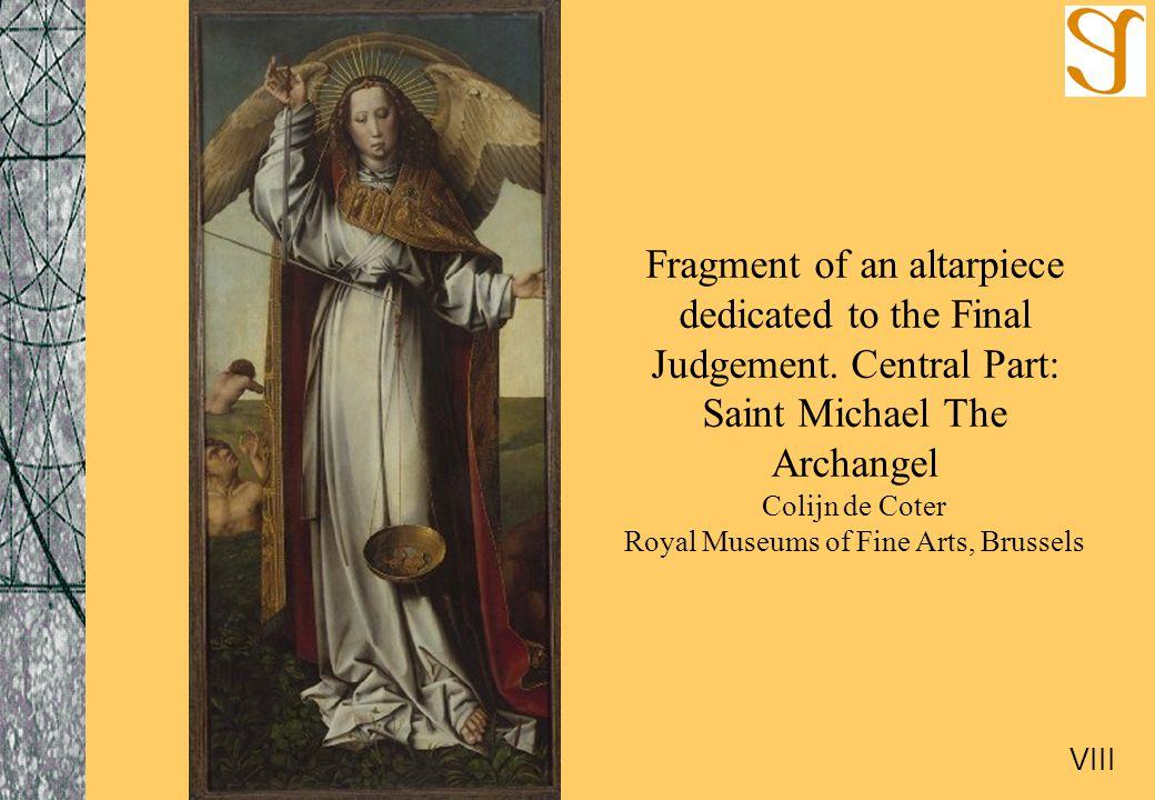 Fragment of an altarpiece dedicated to the Final Judgement. Central Part: Saint Michael The Archangel Colijn de Coter Royal Museums of Fine Arts, Brus