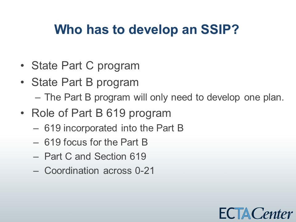 Who has to develop an SSIP.