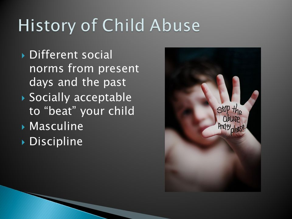 Teenage parents  Single parent  Substance abusing parent  Parent with history of abuse or depression  Unwanted pregnancy  Parent with multiple children  Parent with lack of self-esteem, maturity, social support, and parenting skills