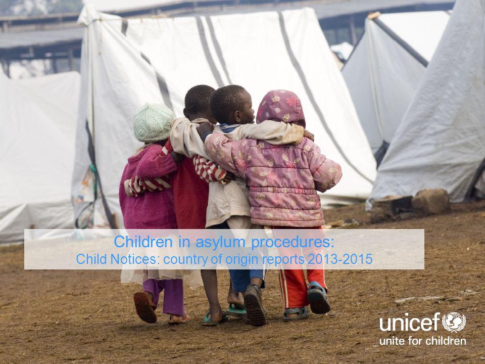 Children in asylum procedures: Child Notices: country of origin reports 2013-2015