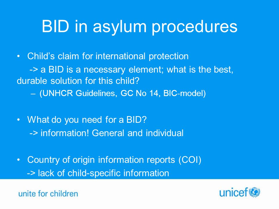 BID in asylum procedures Child's claim for international protection -> a BID is a necessary element; what is the best, durable solution for this child.
