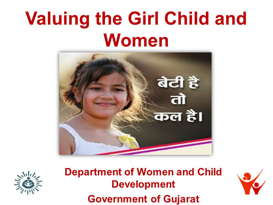 Valuing the Girl Child and Women Department of Women and Child Development Government of Gujarat