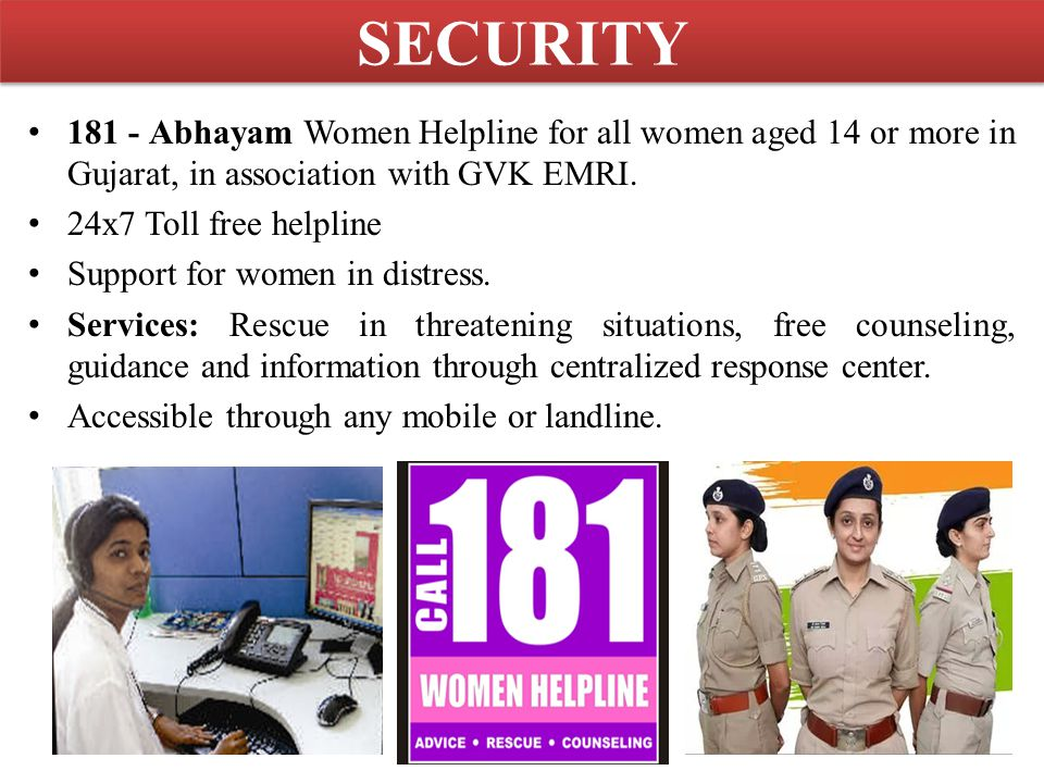 SECURITY 181 - Abhayam Women Helpline for all women aged 14 or more in Gujarat, in association with GVK EMRI. 24x7 Toll free helpline Support for wome